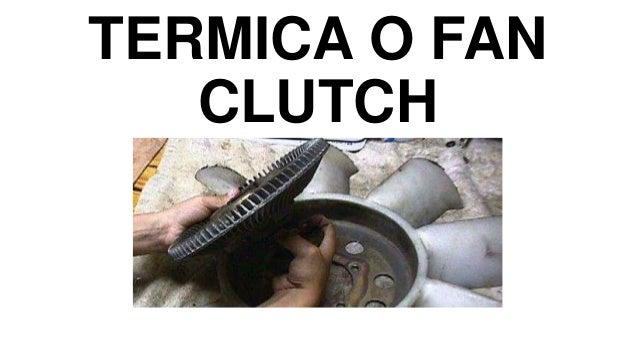 TERMICA O FAN CLUTCH