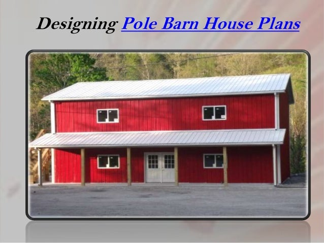 pole barn houseplans how to builda sturdy and longlasting structure 3