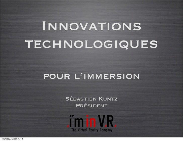 Innovations                        technologiques                         pour l'immersion                            Séba...