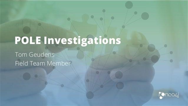 POLE Investigations Tom Geudens Field Team Member