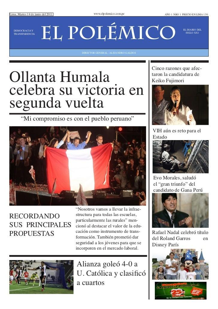 Lima, Martes 14 de junio del 2011             www.elpolemico.com.pe               AÑO 1 NRO 1 PRECIO EN LIMA 1.50   DEMOCR...
