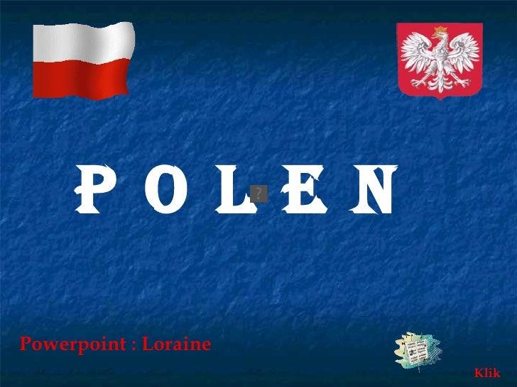 P O L E N   Powerpoint : Loraine Klik