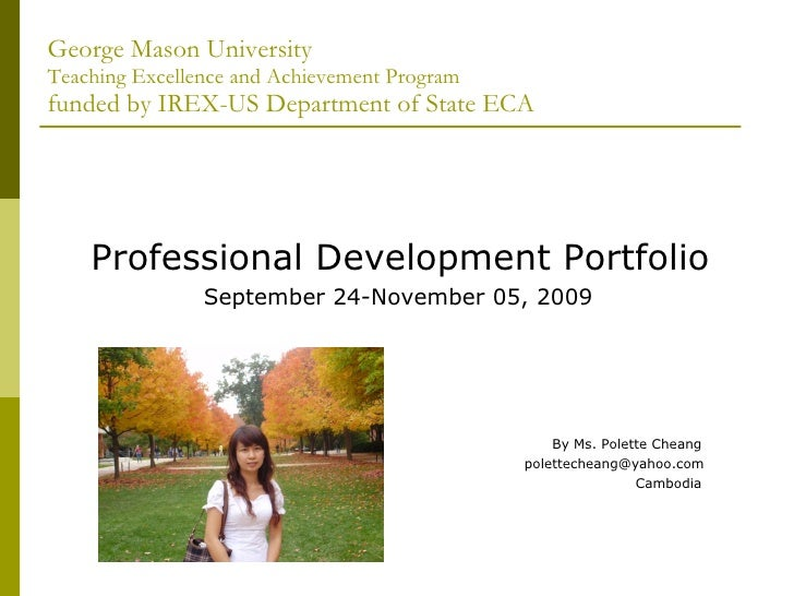 George Mason University Teaching Excellence and Achievement Program funded by IREX-US Department of State ECA <ul><li>Prof...