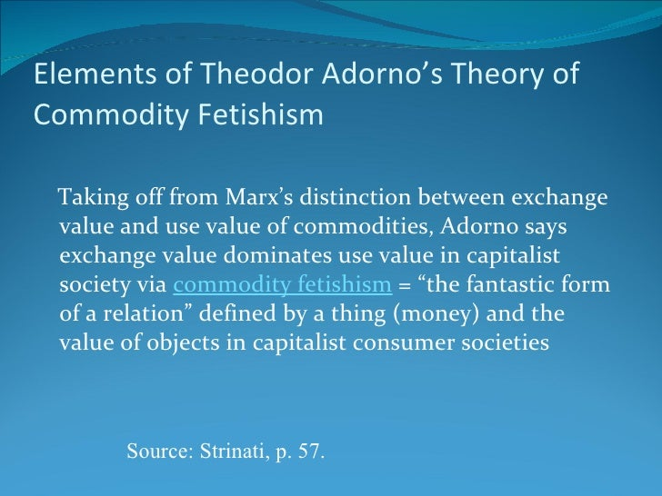 exchange value and commodity fetishism Commodity fetishism is carried into his mature work, where marx continues to  exchange-value, distinct from what is later referred to as 'use.