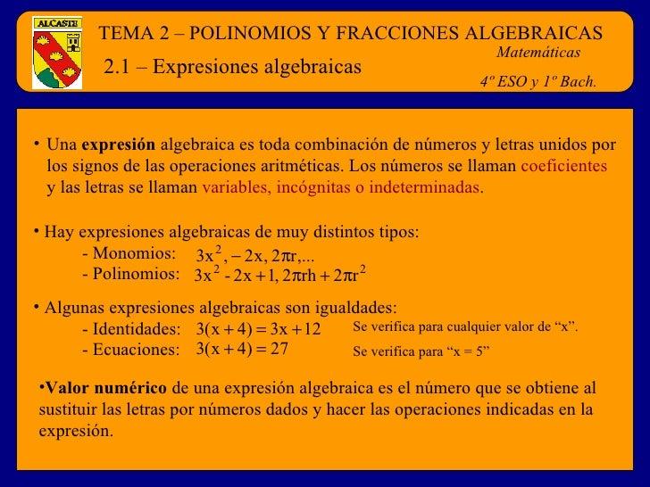 2.1 – Expresiones algebraicas <ul><li>Una  expresión  algebraica es toda combinación de números y letras unidos por los si...