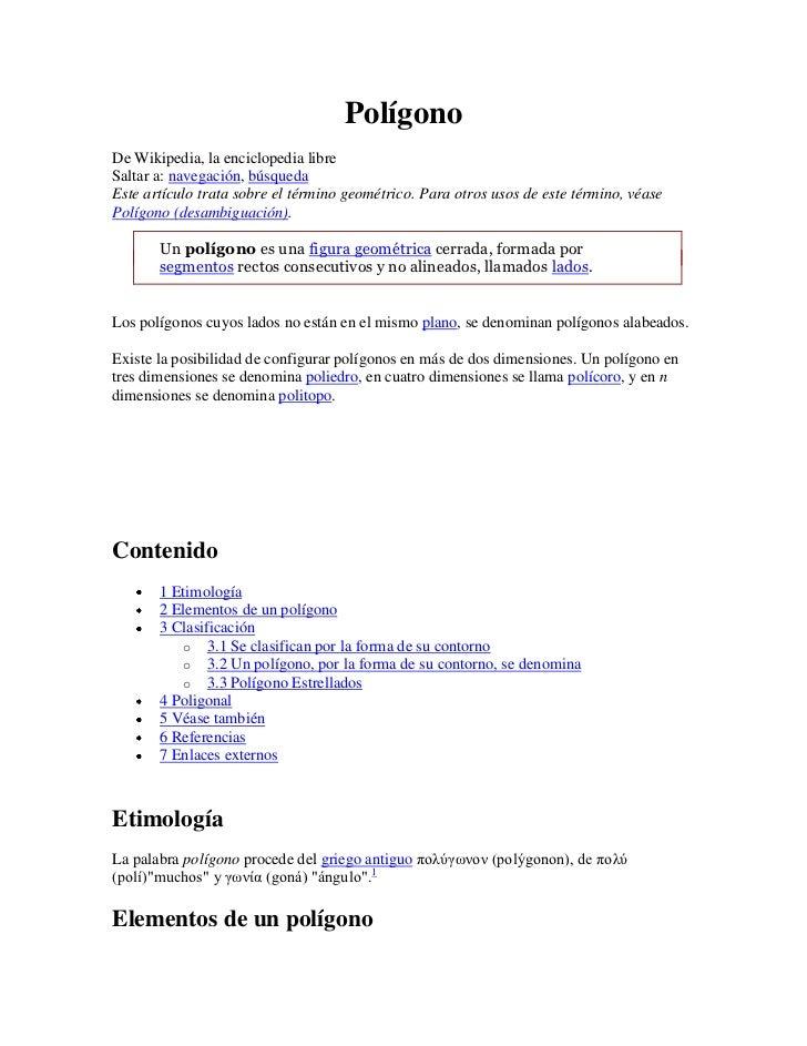 PolígonoDe Wikipedia, la enciclopedia libreSaltar a: navegación, búsquedaEste artículo trata sobre el término geométrico. ...
