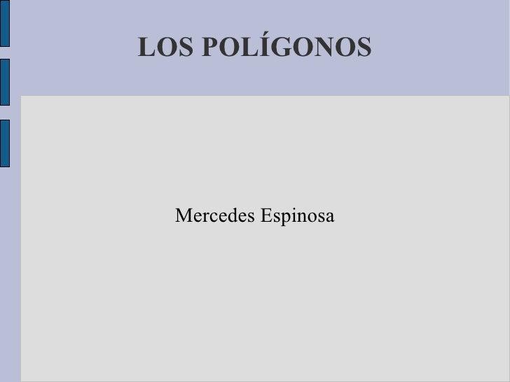 LOS POLÍGONOS Mercedes Espinosa