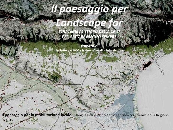 Il paesaggio per la mobilitazione locale -  Daniela Poli  - Piano paesaggistisco territoriale della Regione Puglia  Il pae...