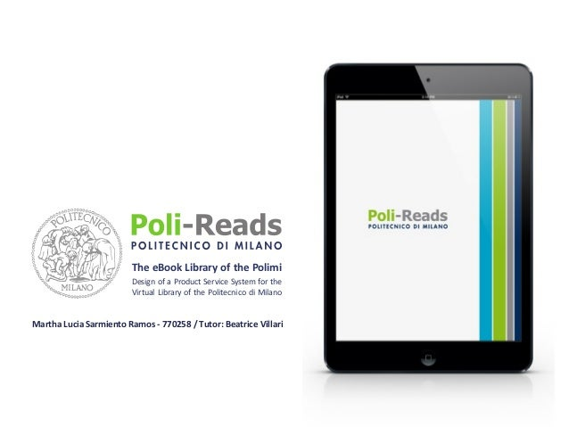 The eBook Library of the Polimi Design of a Product Service System for the Virtual Library of the Politecnico di Milano  M...
