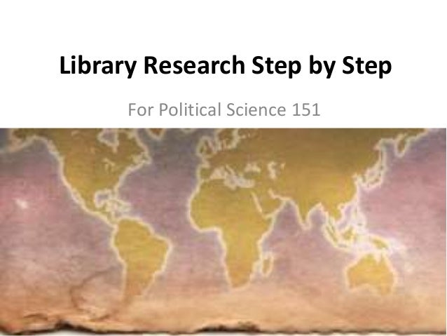 Library Research Step by Step For Political Science 151