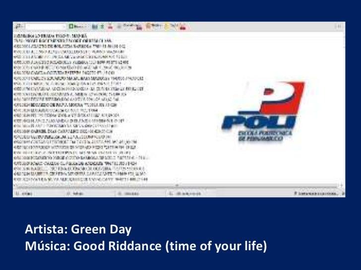 Artista: Green DayMúsica: Good Riddance (time of your life)