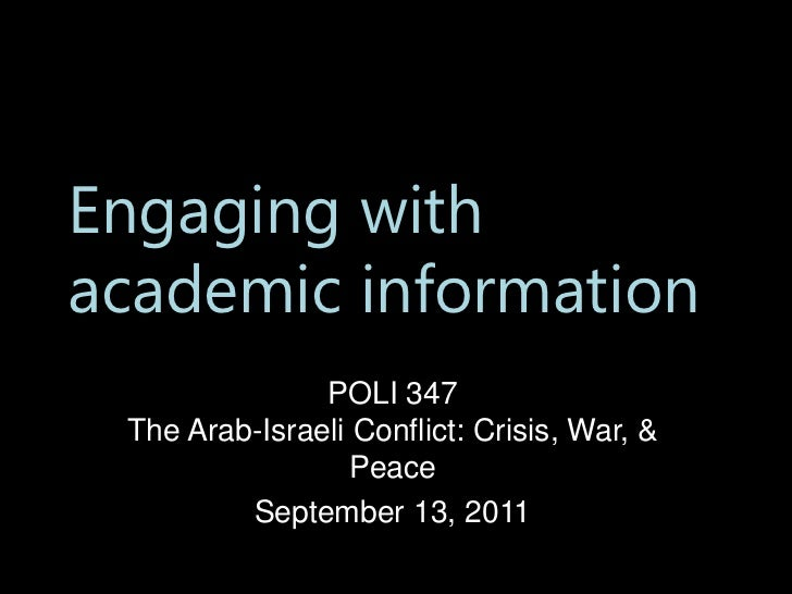 Engaging withacademic information               POLI 347 The Arab-Israeli Conflict: Crisis, War, &                  Peace ...
