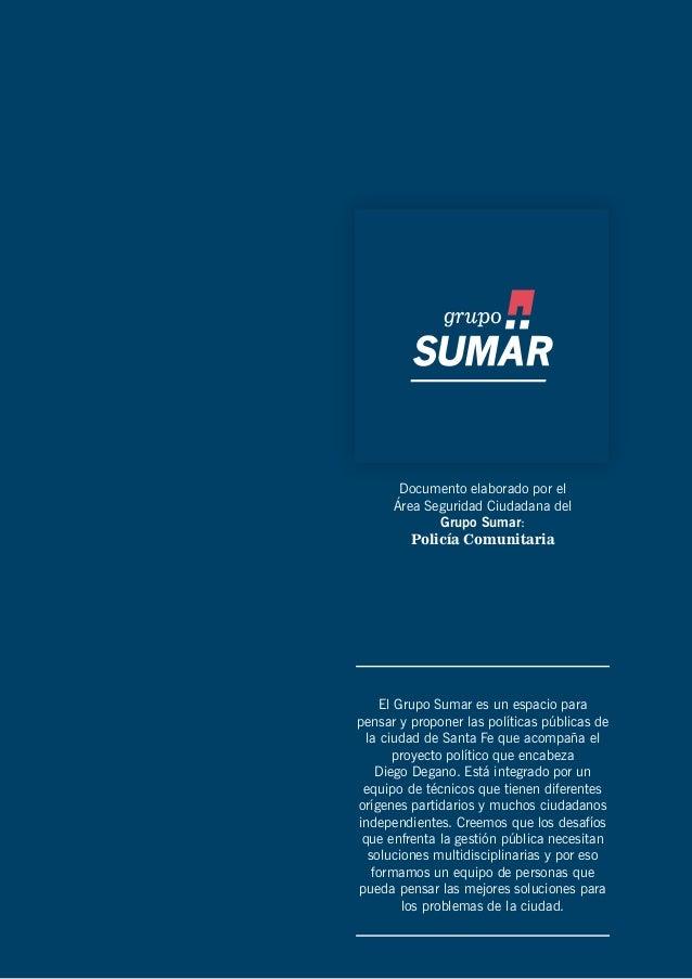 El Grupo Sumar es un espacio parapensar y proponer las políticas públicas dela ciudad de Santa Fe que acompaña elproyecto ...