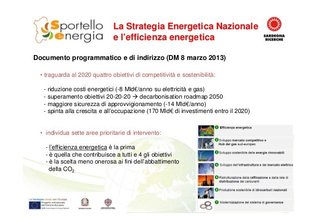 • traguarda al 2020 quattro obiettivi di competitività e sostenibilità: - riduzione costi energetici (-8 Mld€/anno su elet...