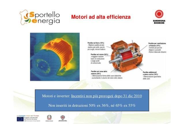 Motori ad alta efficienza Motori e inverter: Incentivi non più prorogati dopo 31 dic 2010 Non inseriti in detrazioni 50% e...