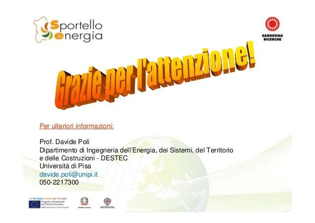 Per ulteriori informazioni: Prof. Davide Poli Dipartimento di Ingegneria dell'Energia, dei Sistemi, del Territorio e delle...