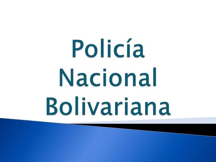 La Policía Nacional se crea en atención a lo establecido en la Ley Orgánicadel Servicio de Policía y del Cuerpo de Policía...