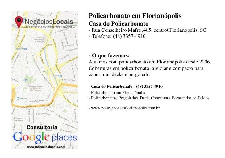 Policarbonato em FlorianópolisCasa do Policarbonato- Rua Conselheiro Mafra ,485, centro0Florianopolis, SC- Telefone: (48) ...