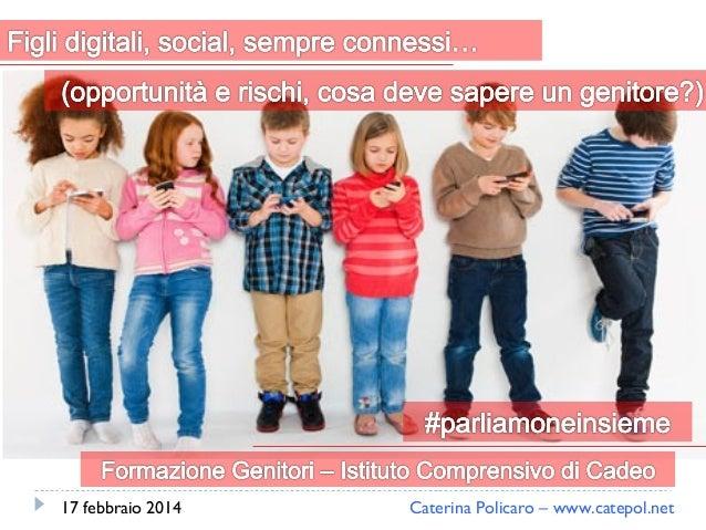 17 febbraio 2014  Caterina Policaro – www.catepol.net