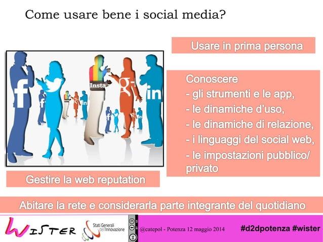 #d2dpotenza #wister Come usare bene i social media? @catepol - Potenza 12 maggio 2014