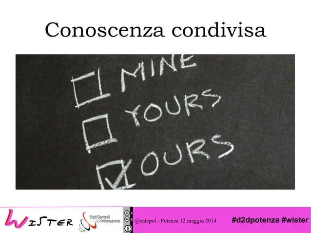 #d2dpotenza #wister Conoscenza condivisa @catepol - Potenza 12 maggio 2014