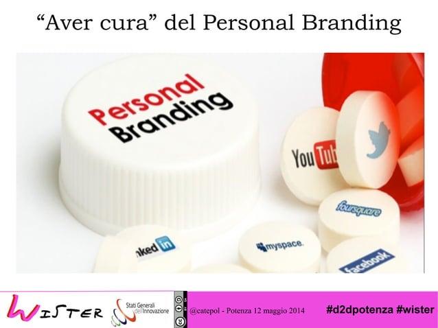 """#d2dpotenza #wister@catepol - Potenza 12 maggio 2014 """"Aver cura"""" del Personal Branding"""