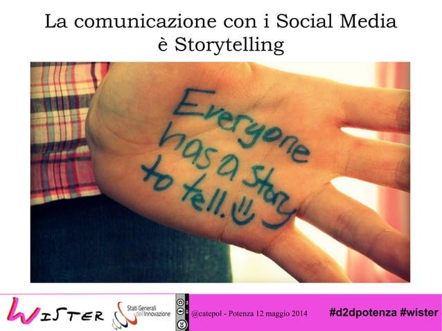 #d2dpotenza #wister@catepol - Potenza 12 maggio 2014 La comunicazione con i Social Media è Storytelling