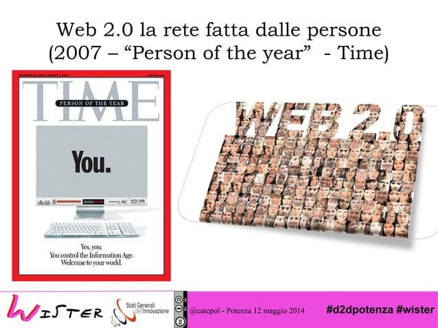"""#d2dpotenza #wister Web 2.0 la rete fatta dalle persone (2007 – """"Person of the year"""" - Time) @catepol - Potenza 12 maggio ..."""