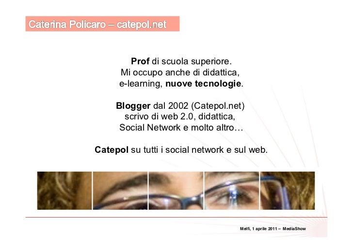 Prof di scuola superiore.      Mi occupo anche di didattica,      e-learning, nuove tecnologie.     Blogger dal 2002 (Cate...