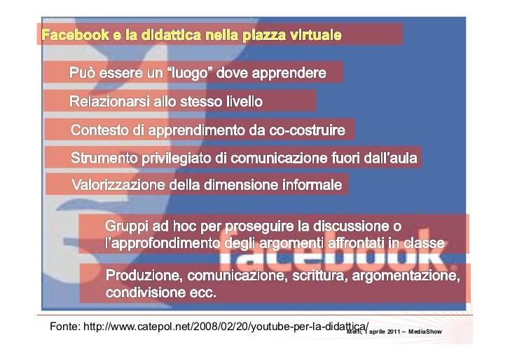 39Fonte: http://www.catepol.net/2008/02/20/youtube-per-la-didattica/ aprile 2011 –                                        ...
