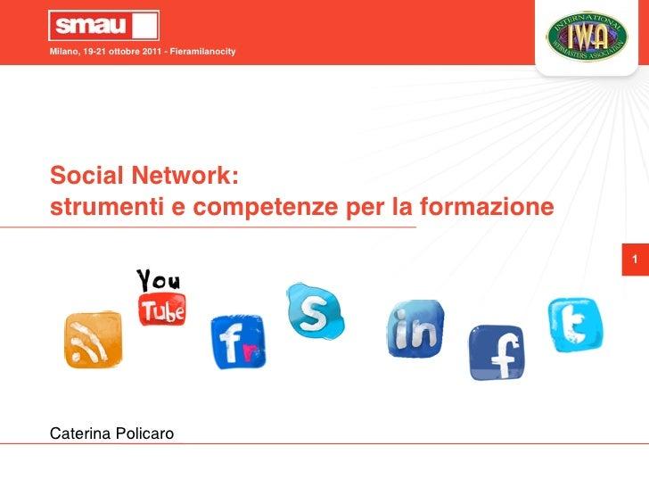 Milano, 19-21 ottobre 2011 - FieramilanocitySocial Network:strumenti e competenze per la formazione                       ...