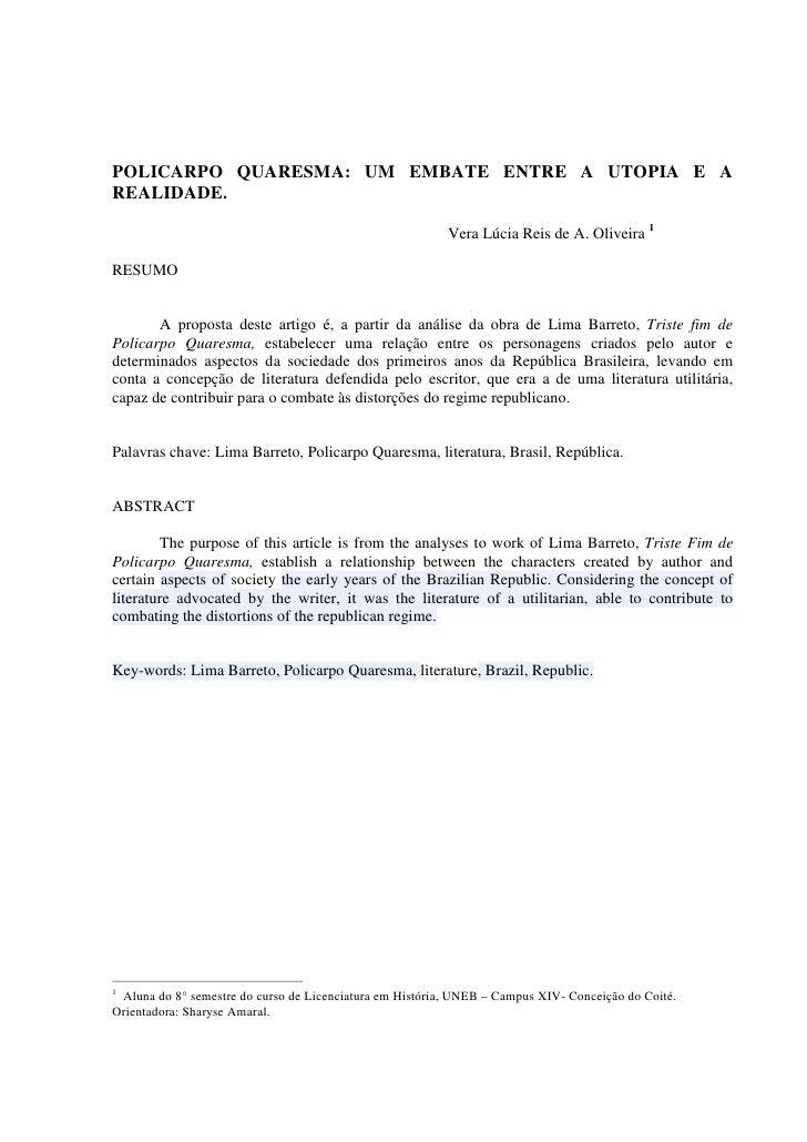 POLICARPO QUARESMA: UM EMBATE ENTRE A UTOPIA E AREALIDADE.                                                          Vera L...