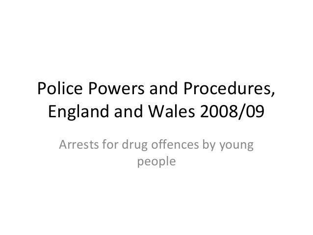 Police Powers and Procedures, England and Wales 2008/09 Arrests for drug offences by young people