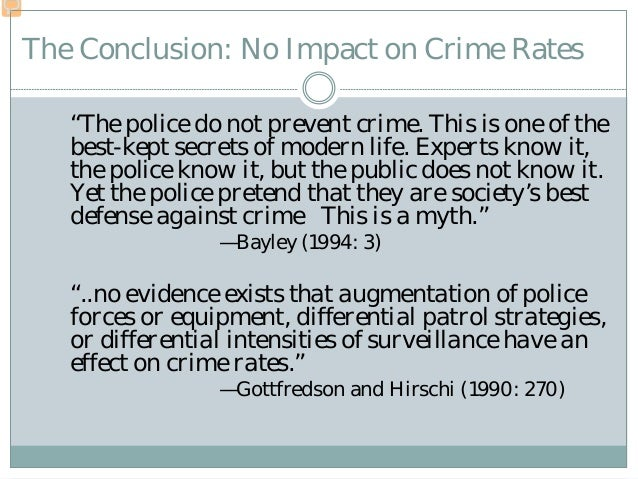 crime police brutality and conclusion a Reports of alleged police brutality, harassment moreover, although law enforcement agencies may significantly reduce crime and the number of police shootings conclusion police misconduct has a deleterious effect on virtually every aspect of our society.