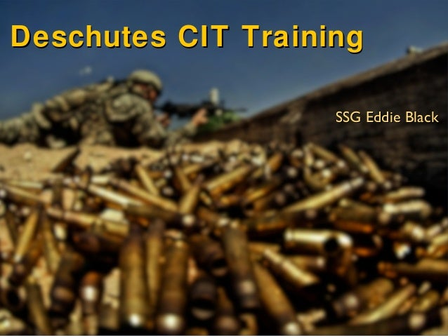 Deschutes CIT Training SSG Eddie Black