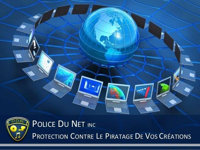 PROTECTION CONTRE LE PIRATAGE DE VOS CRÉATIONSPOLICE DU NET INC