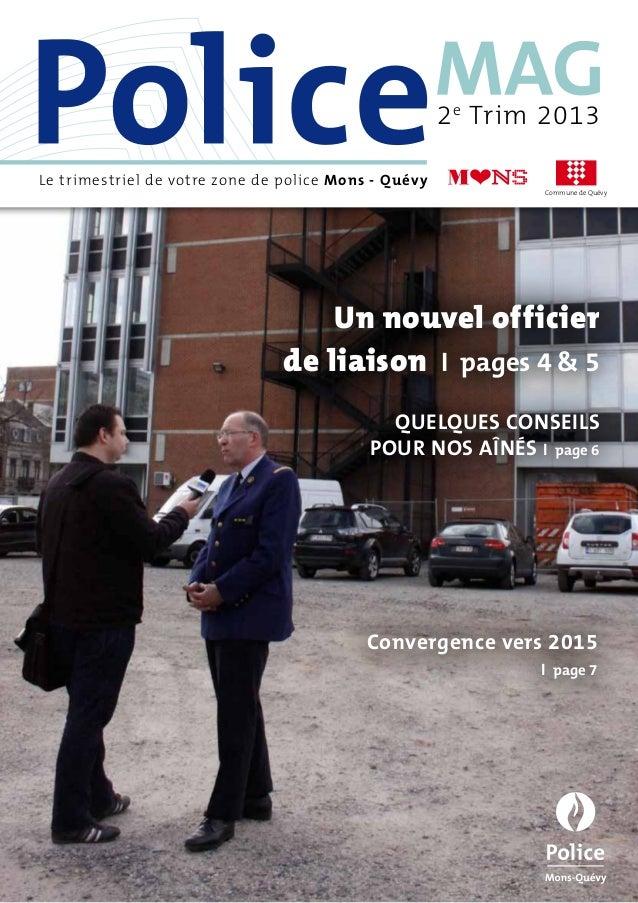 Commune de QuévyLe trimestriel de votre zone de police Mons - Quévy2eTrim 2013Un nouvel officierde liaison I pages 4 & 5Q...