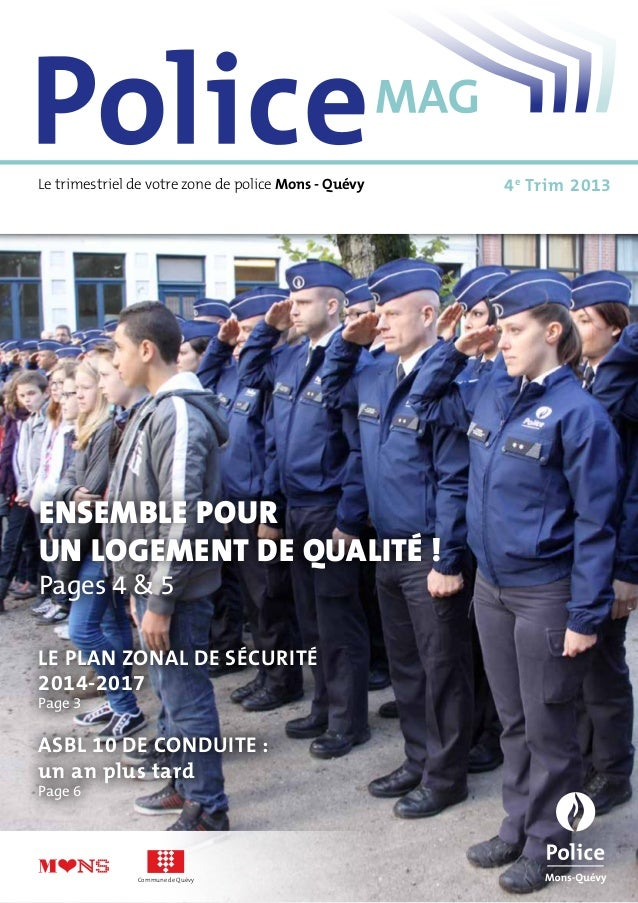 Le trimestriel de votre zone de police Mons - Quévy  Ensemble pour un logement De qualité ! Pages 4 & 5 Le Plan Zonal de S...