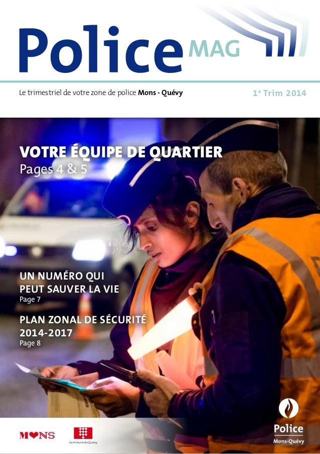 Commune de Quévy Le trimestriel de votre zone de police Mons - Quévy 1e Trim 2014 Votre équipe de quartier Pages 4 & 5 Un ...