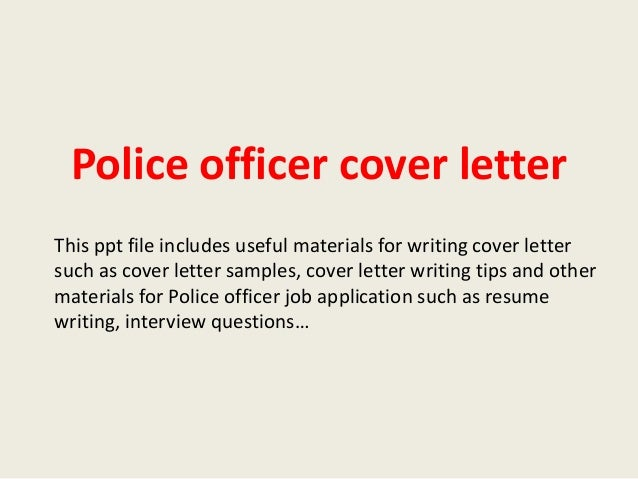 Police Officer Cover Letter This Ppt File Includes Useful Materials For Writing Such As