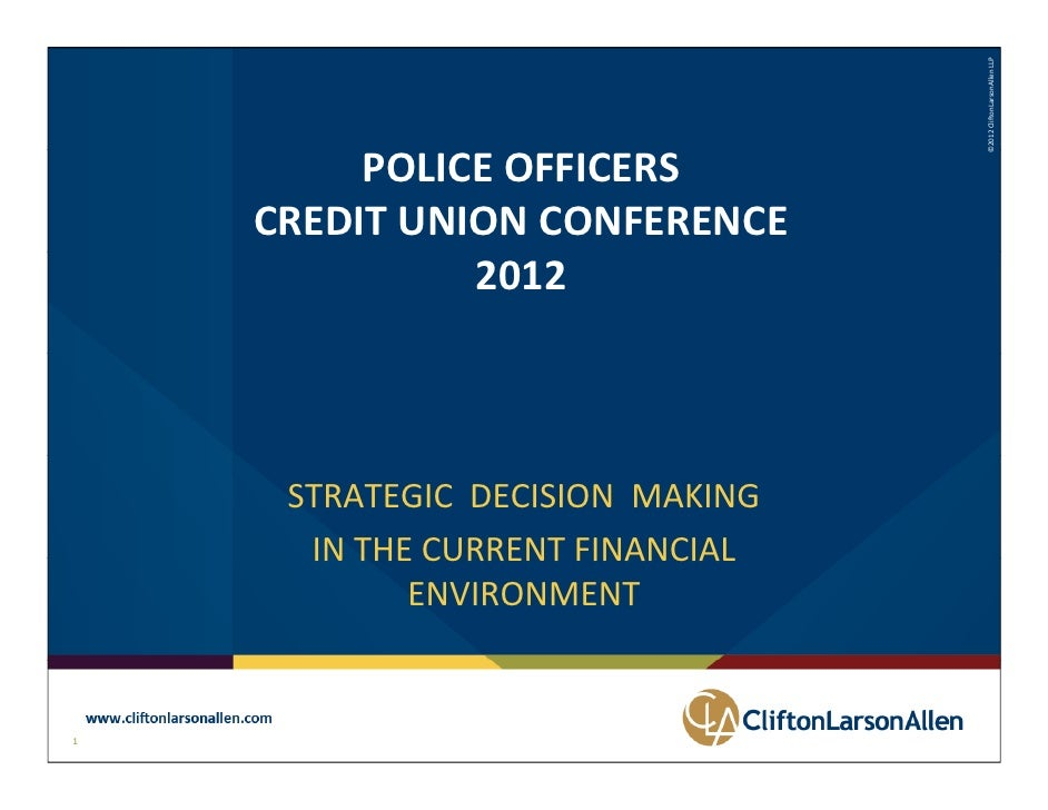 ©2012 CliftonLarsonAllen LLP                                              ©          POLICE OFFICERS     CREDIT UNION CONF...