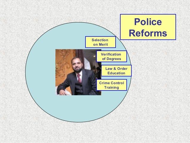 Law & Order Education Verification of Degrees Crime Control Training Selection on Merit Police Reforms