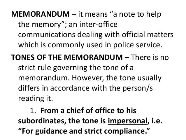 """MEMORANDUM – it means """"a note to help  the memory""""; an inter-office  communications dealing with official matters  which i..."""