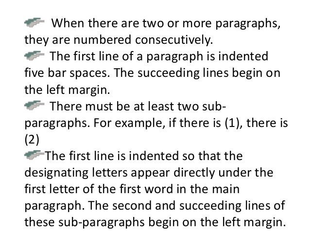 When there are two or more paragraphs,  they are numbered consecutively.  The first line of a paragraph is indented  five ...