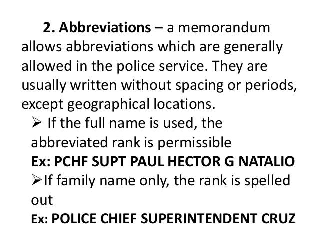 2. Abbreviations – a memorandum  allows abbreviations which are generally  allowed in the police service. They are  usuall...