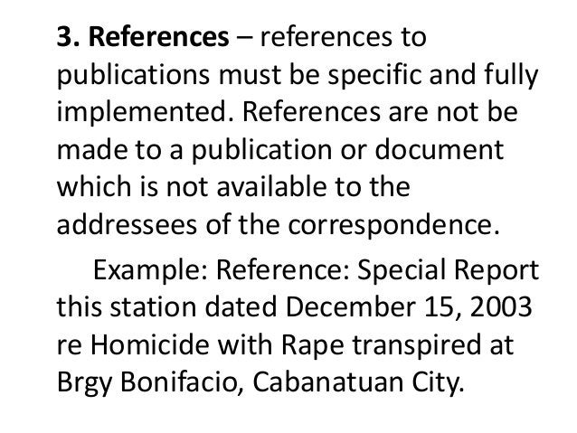 3. References – references to  publications must be specific and fully  implemented. References are not be  made to a publ...