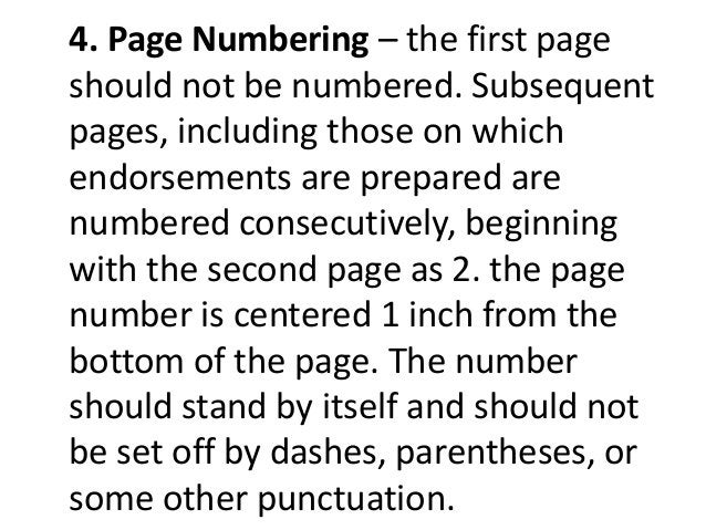 4. Page Numbering – the first page  should not be numbered. Subsequent  pages, including those on which  endorsements are ...