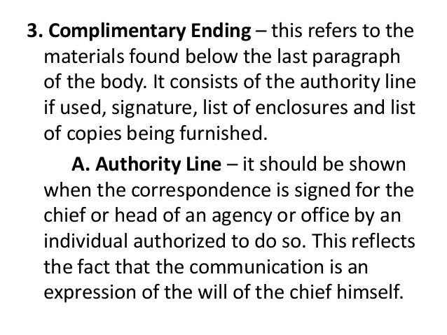 3. Complimentary Ending – this refers to the  materials found below the last paragraph  of the body. It consists of the au...