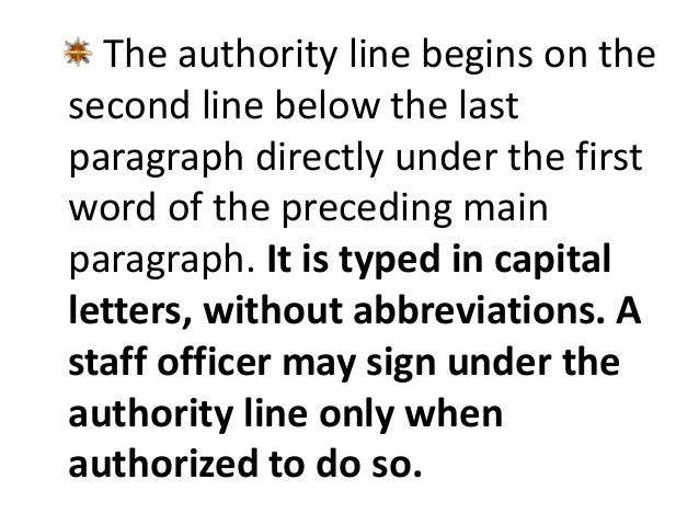 The authority line begins on the  second line below the last  paragraph directly under the first  word of the preceding ma...