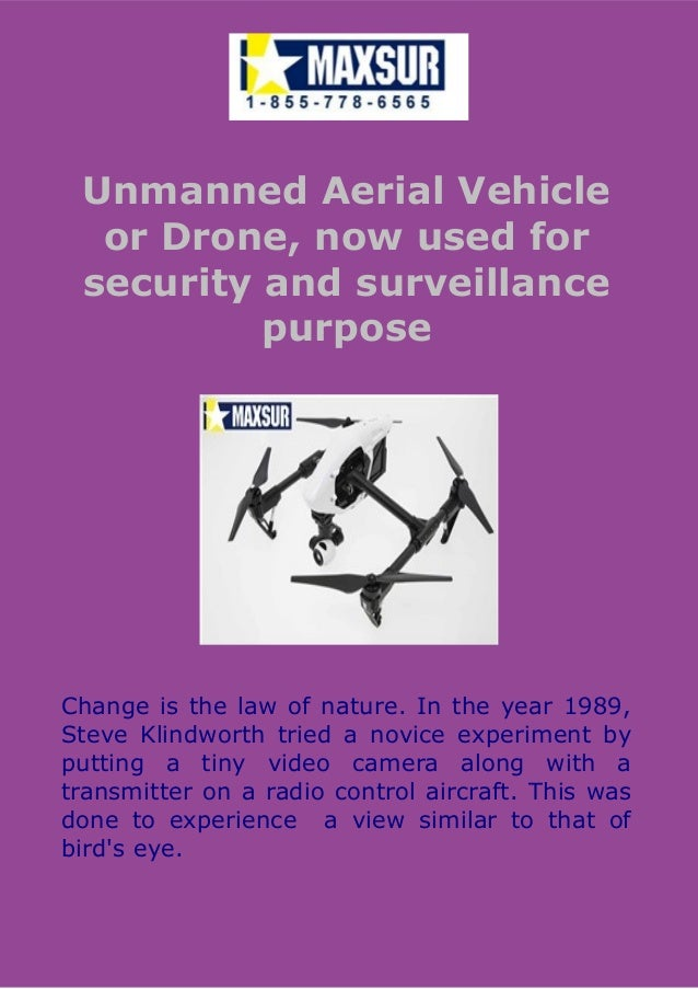 Unmanned Aerial Vehicle or Drone, now used for security and surveillance purpose Change is the law of nature. In the year ...
